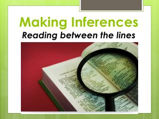 Making Inferences Reading between the lines