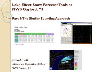 Lake  Effect Snow Forecast Tools at  NWS  Gaylord,  MI Part 1: The Similar Sounding Approach