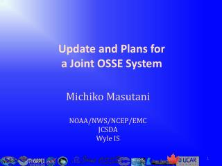 Update and Plans for  a  Joint OSSE  System