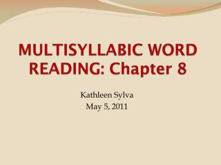 MULTISYLLABIC WORD READING: Chapter 8