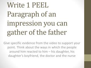 Write 1 PEEL Paragraph of an impression you can gather of the father