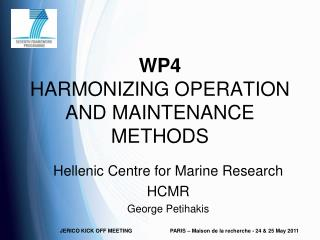 WP4 HARMONIZING OPERATION AND MAINTENANCE METHODS