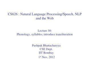 Pushpak Bhattacharyya CSE  Dept . IIT  Bombay  1 st Nov, 2012