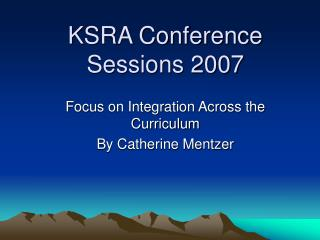 KSRA Conference Sessions 2007