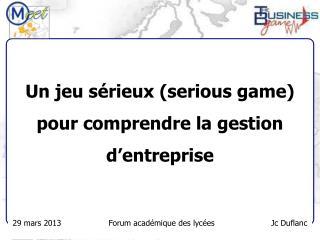 Un jeu sérieux ( serious game ) pour comprendre la gestion d'entreprise