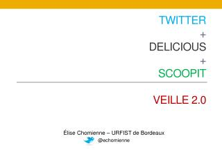 Twitter +  Delicious + Scoopit VEILLE 2.0
