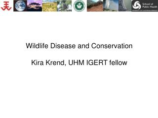 Wildlife Disease and Conservation Kira Krend, UHM IGERT fellow