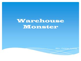 Warehouse Monster