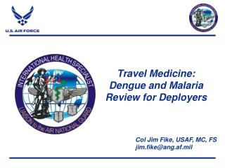 Travel Medicine: Dengue and Malaria Review for Deployers