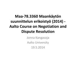 Jonna Kangasoja Aalto University 19.5.2014