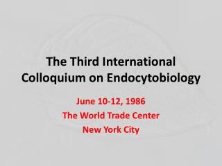 The Third International Colloquium on  Endocytobiology