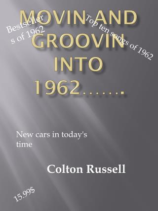 Movin And Groovin into 1962…….