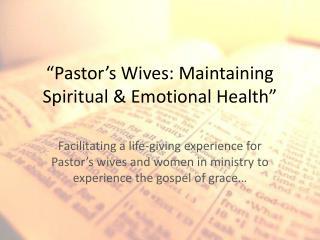 �Pastor�s Wives: Maintaining Spiritual & Emotional Health�