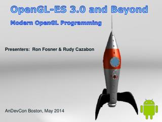 Presenters:  Ron  Fosner  & Rudy  Cazabon AnDevCon  Boston, May 2014