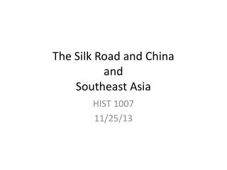 The Silk Road and China and Southeast Asia