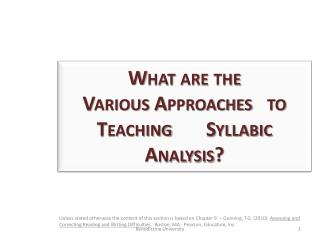 What are the                 Various Approaches   to Teaching       Syllabic  A nalysis ?