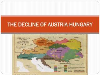 THE DECLINE OF AUSTRIA-HUNGARY