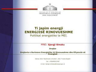 Ti  japim energji ENERGJISË RINOVUESHME  Politikat energjetike te  MEI.