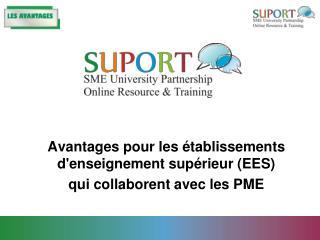 Avantages pour les établissements d'enseignement supérieur (EES)  qui collaborent avec les PME