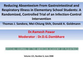Dr.Ramesh Pawar Moderator :  Dr.D.G.Dambhare