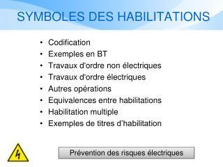 SYMBOLES DES HABILITATIONS