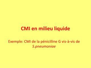 CMI en milieu liquide