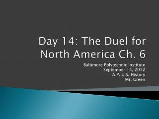 Day 14: The Duel for North America Ch. 6