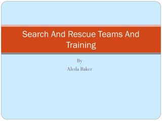Search And Rescue Teams And Training