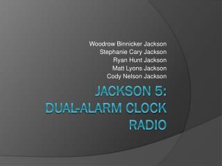 Jackson 5:  Dual-Alarm clock Radio