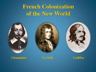 French Colonization  of the New World