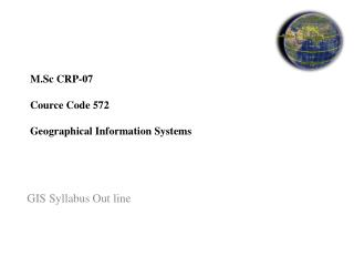 M.Sc CRP-07 Cource Code 572 Geographical  Information Systems