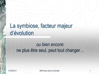 La symbiose, facteur majeur d'évolution