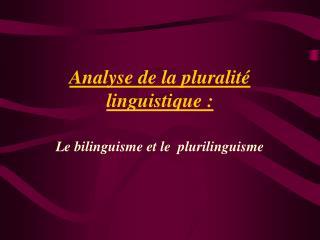 Analyse de la pluralité linguistique: