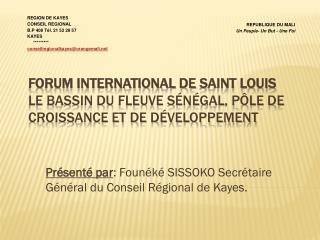 Présenté par :  Founéké  SISSOKO Secrétaire Général du Conseil Régional de Kayes.