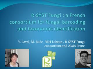 R-SYST  Fungi  : a French consortium for  fungal barcoding  and  taxonomic  identification