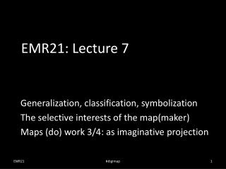 EMR21:  Lecture 7