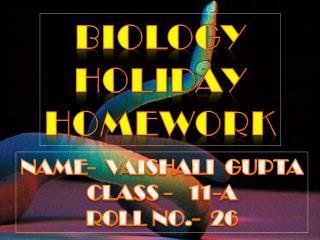 BIOLOGY HOLIDAY HOMEWORK