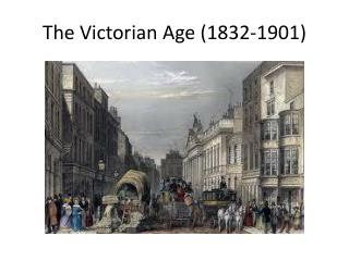 The  Victorian Age  (1832-1901)
