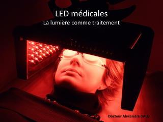 LED médicales La lumière comme traitement