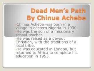 Dead Men's Path  By Chinua Achebe