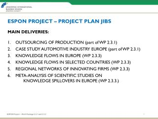 ESPON PROJECT – PROJECT PLAN JIBS MAIN DELIVERIES: OUTSOURCING OF PRODUCTION (part of WP 2.3.1)