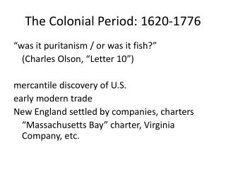 The Colonial Period: 1620-1776