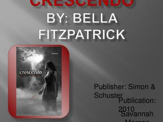 Crescendo  By: Bella fitzpatrick