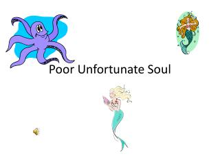 Poor Unfortunate Soul