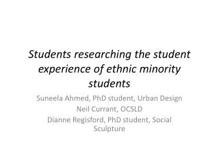 Students researching the student experience of ethnic minority students