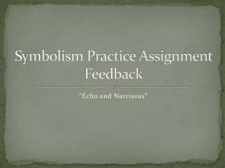 Symbolism Practice Assignment Feedback