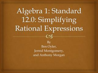 Algebra 1: Standard 12.0: Simplifying Rational Expressions