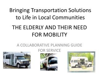 THE ELDERLY AND THEIR NEED FOR MOBILITY