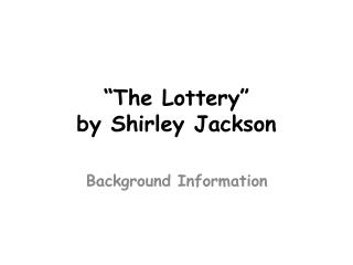 """The Lottery"" by Shirley Jackson"