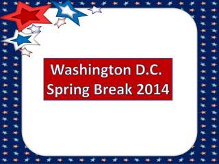 Washington D.C.  Spring Break 2014